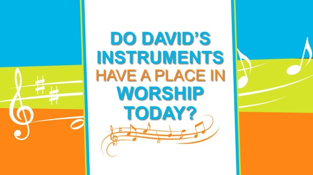 David's Instruments and Contemporary Worship